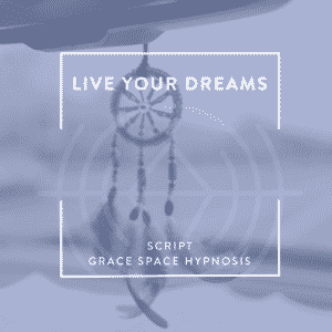 Live Your Dreams Script