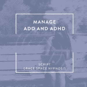 Manage ADD and ADHD Script