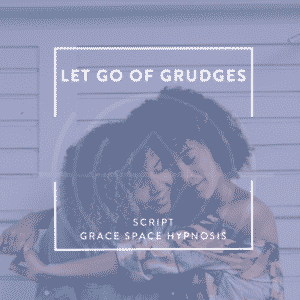 Script for Letting Go of Grudges