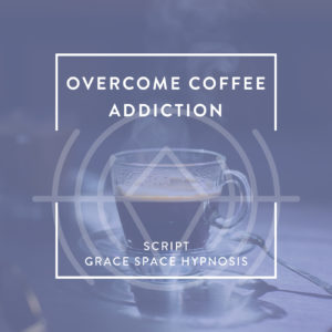 Regular__Script_Overcome Coffee Addiction